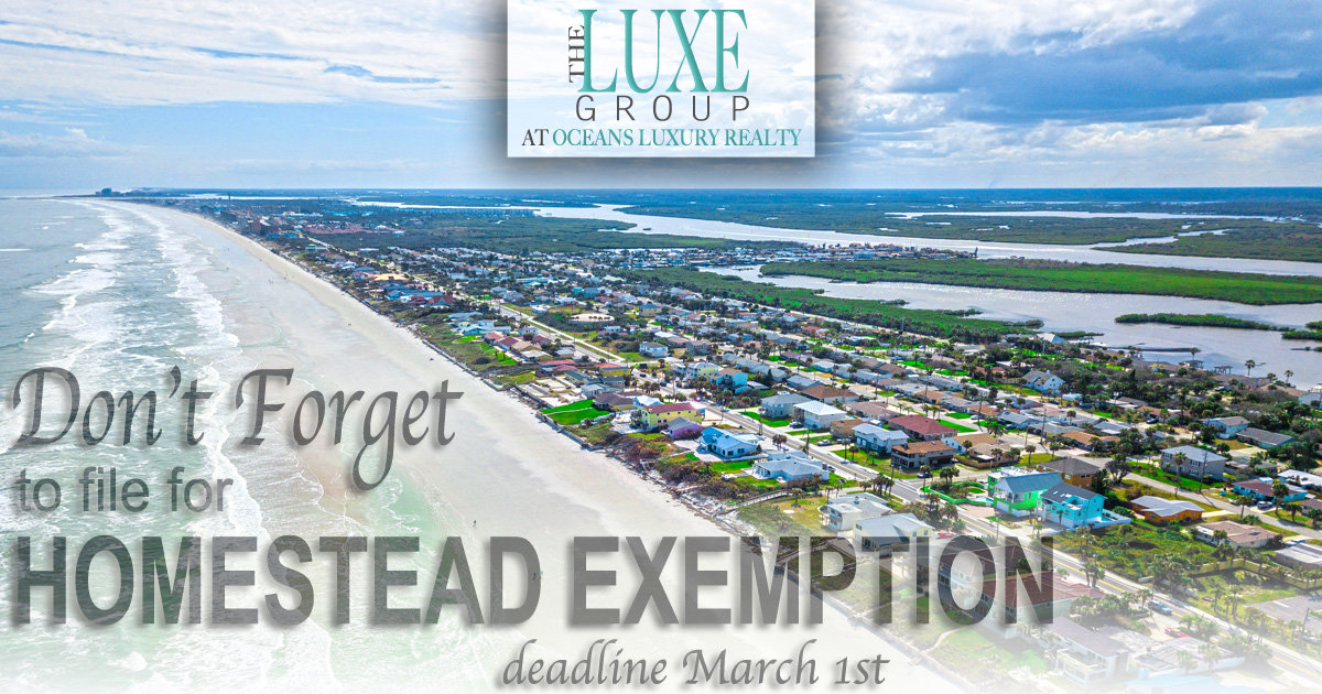 Florida homestead exemption is due by March 1, 2018. The LUXE Group 386-299-4043