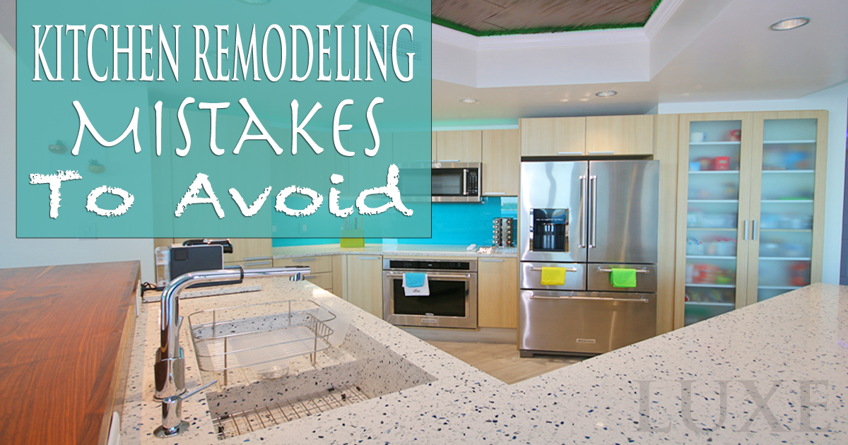 DIY Kitchen Mistakes - Daytona Beach Shores Real Estate - The LUXE Group 386.299.4043
