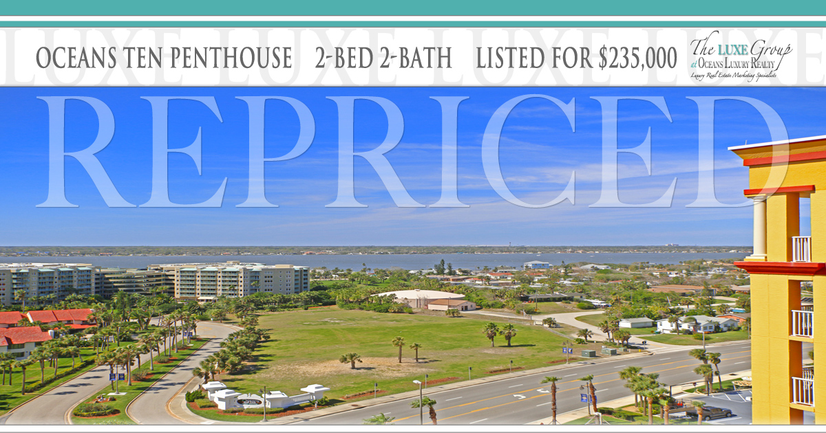 Oceans Ten Penthouse Condo 1203 - RePriced - 2917 S Atlantic Ave Daytona Beach Shores - The LUXE Group 386.299.4043