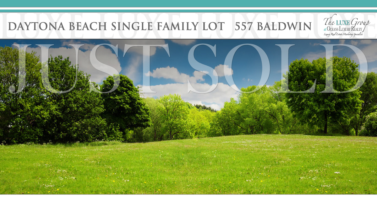 Single Family Lot - 557 Baldwin Daytona Beach - SOLD - The LUXE Group 386.299.4043