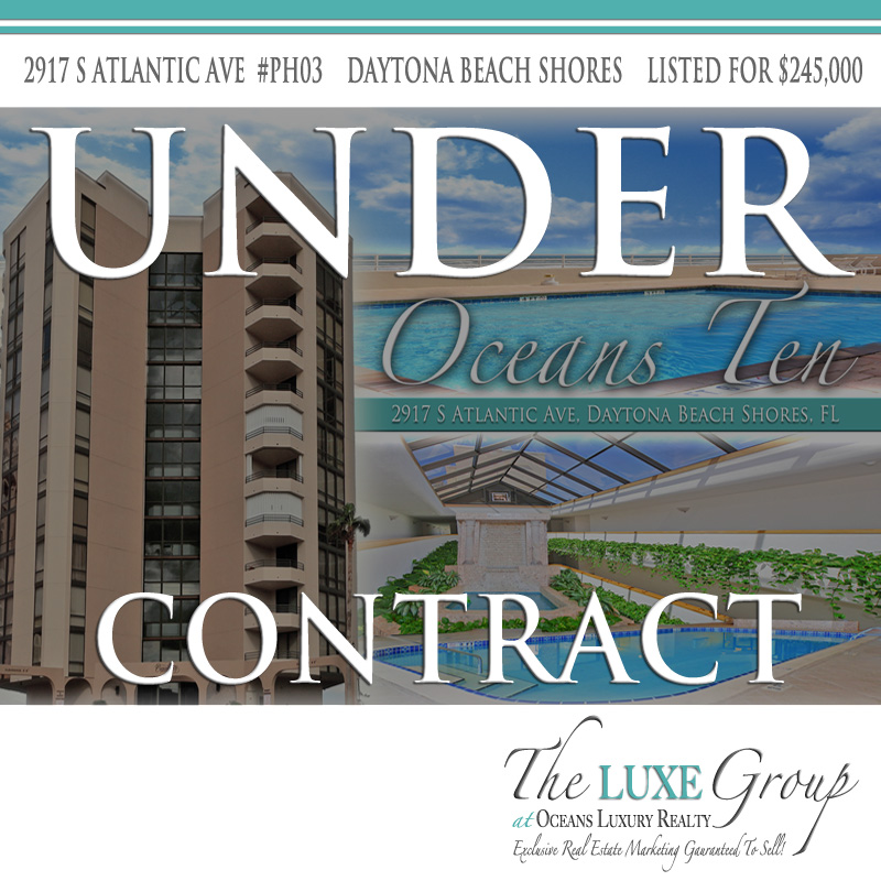 Oceans Ten Penthouse Unit 1203- 2917 S Atlantic Ave Daytona Beach Shores - Under Contract - The LUXE Group 386.299.4043